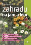 Příručka obsahuje užitečné rady, jak připravit půdu pro jarní výsadbu, sázet rostliny, co s jezírkem a trávníkem od jara do podzimu, jak letnit rostliny