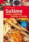 V knize najdete návody, tipy a rady, doby sušení a uskladnění sušeného materiálu i skvělé recepty s usušenými potravinami.