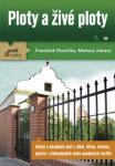 Ploty a živé ploty konstrukce, materiály, údržba